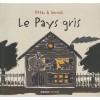 Le Pays gris - Francesco Pittau, Bernadette Gervais