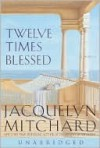 Twelve Times Blessed: Twelve Times Blessed (Audio) - Jacquelyn Mitchard, Robin Miles