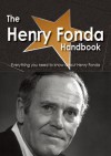 The Henry Fonda Handbook - Everything You Need to Know about Henry Fonda - Emily Smith