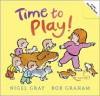 Time to Play! - Nigel Gray, Bob Graham