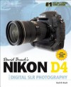 David Busch's Nikon D4 Guide to Digital SLR Photography (David Busch's Digital Photography Guides) - David D. Busch