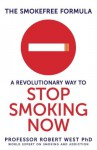 The SmokeFree Formula: A Revolutionary Way to Stop Smoking Now - Robert West, Chris Smyth