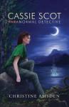 Cassie Scot: ParaNormal Detective - Christine Amsden