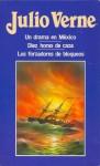 Un drama en México ; Diez horas de caza ; Los forzadores de bloqueos - Jules Verne