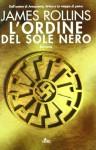 L'ordine del Sole Nero - James Rollins, Paolo Scopacasa