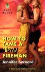 How to Tame a Wild Fireman (The Bachelor Firemen of San Gabriel #4) - Jennifer Bernard