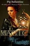 Magic by Gaslight - Pip Ballantine, Philippa Ballantine