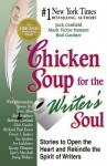 Chicken Soup for the Writer's Soul: Stories to Open the Heart and Rekindle the Spirit of Writers - Jack Canfield, Mark Victor Hansen