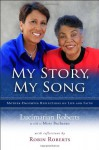 My Story, My Song - Mother-Daughter Reflections on Life and Faith - Lucimarian Roberts, Robin Roberts, Missy Buchanan