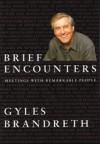 Brief Encounters - Gyles Brandreth