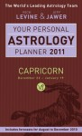 Your Personal Astrology Planner 2011: Capricorn - Rick Levine, Jeff Jawer