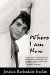 Where I Am Now - Jessica Barksdale Inclan