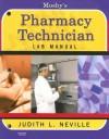 Mosby's Pharmacy Technician Lab Manual - Judith L. Neville