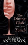Touch (The Dining Club #5) - Marina Anderson