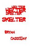 Helter Skelter - Bryan Cassiday