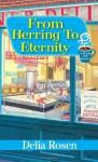 From Herring to Eternity - Delia Rosen