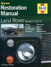 Land Rover Series I, II and III Restoration Manual - Lindsay Porter, John Harold Haynes