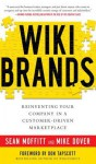 Wikibrands: Reinventing Your Company in a Customer-Driven Mawikibrands: Reinventing Your Company in a Customer-Driven Marketplace Rketplace - Sean Moffitt, Mike Dover, Don Tapscott