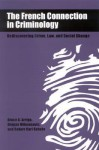 The French Connection in Criminology: Rediscovering Crime, Law, and Social Change - Bruce A. Arrigo, Dragan Milovanovic