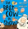 The Best Cow In Show - Andy Cutbill, Russell Ayto