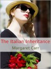 The Italian Inheritance - Margaret Carr