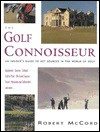 The Golf Connoisseur: An Insider's Guide to Key Sources in the World of Golf - Robert McCord