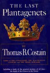 The Last Plantagenet: The Pageant of England, Vol. 4 - Thomas B. Costain