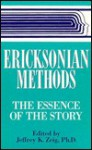 Ericksonian Methods - Jeffrey K. Zeig