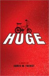 Huge: A Novel - James W. Fuerst