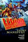 Legion of Super-Heroes: Enemy Manifest - Jim Shooter, Francis Manapul, John Livesay