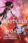 This Shattered World - Meagan Spooner, Amie Kaufman