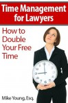Time Management for Lawyers - Mike Young
