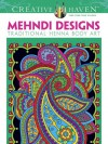 Creative Haven Mehndi Designs Coloring Book: Traditional Henna Body Art - Marty Noble, Creative Haven