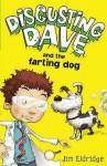 Disgusting Dave And The Farting Dog - Jim Eldridge