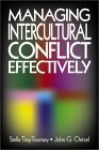 Managing Intercultural Conflict Effectively - Stella Ting-Toomey, John G. Oetzel