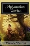 Aphanasian Stories - Rhonda Parrish