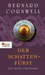 Die Artus-Chroniken. Der Schattenfürst: Buch 2 (German Edition) - Gisela Stege, Bernard Cornwell