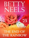 The End Of The Rainbow (betty Neels Collection) - Betty Neels