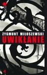Uwikłanie - Miłoszewski Zygmunt