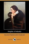 Knights of Industry (Dodo Press) - Vsevolod Krestovsky, Julian Hawthorne