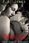 Betrayal (Passion, #1) - P.A. Jones