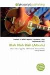 Blah Blah Blah (Album) - Frederic P. Miller, Agnes F. Vandome, John McBrewster