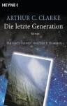 Die letzte Generation: Roman (German Edition) - Arthur C. Clarke