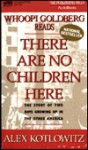 There Are No Children Here: The Story of Two Boys Growing Up in the Other America - Alex Kotlowitz, Whoopi Goldberg