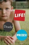 Life! Death! Prizes! - Stephen May