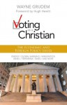 Voting as a Christian: The Economic and Foreign Policy Issues - Wayne Grudem