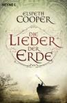 Die Lieder der Erde: Roman (German Edition) - Elspeth Cooper, Michael Siefener