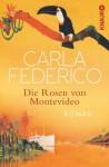 Die Rosen von Montevideo - Carla Federico