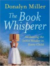 The Book Whisperer: Awakening the Inner Reader in Every Child - Donalyn Miller