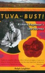 Tuva or Bust!: Richard Feynman's Last Journey - Ralph Leighton
